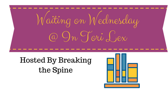 InToriLex, Waiting on Wednesday, Book Blog Meme,
