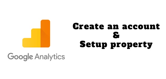 How to create a Google Analytics account? | Setup a web property