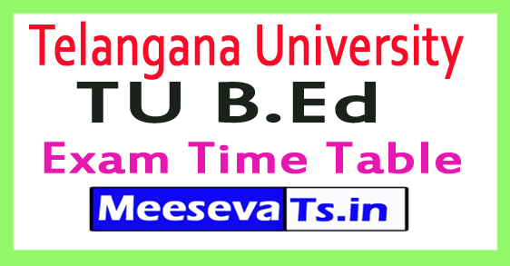Telangana University TU B.Ed Exam Time Table Oct/Nov 2017