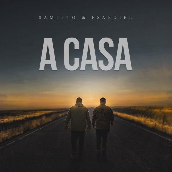 Samitto & Esabdiel – A Casa (Single) 2021 (Exclusivo WC)