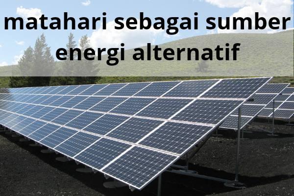 Sumber energi alternatif sinar matahari