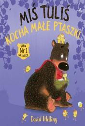 http://lubimyczytac.pl/ksiazka/4888319/mis-tulis-kocha-male-ptaszki