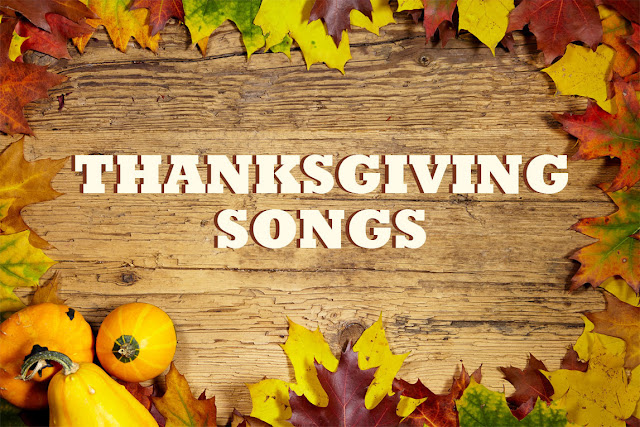 Happy Thanksgiving day 2016 Songs Lyrics - Best Songs & Party Musics of Happy Thanksgiving