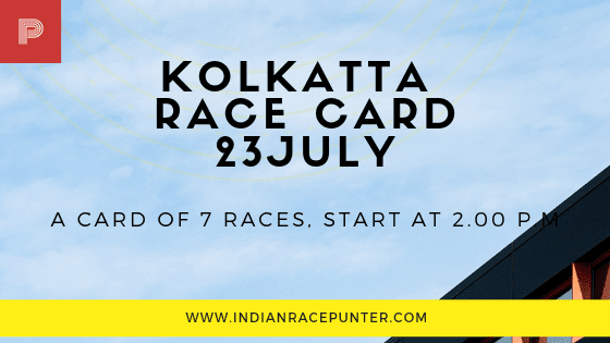 Kolkatta Race Card 23 July, free indian horse racing tips, trackeagle,racingpulse