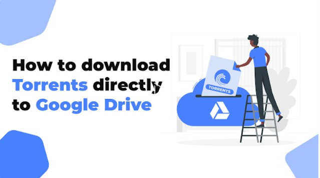 Download Torrents directly to Google Drive With qBittorrent Web UI