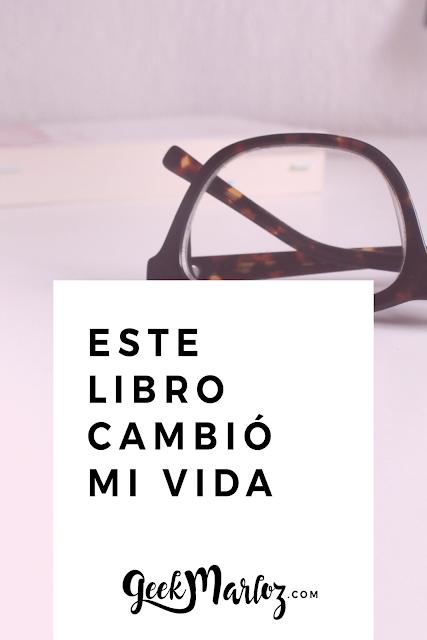 GeekMarloz| Este libro cambió mi vida