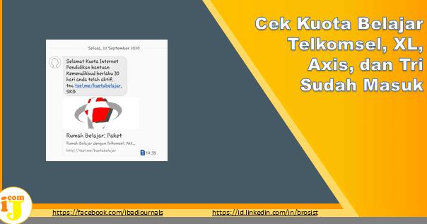 Cara Cek Kuota Belajar Telkomsel Xl Axis Dan Tri Sudah Masuk Ij Com
