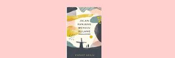 Review Buku Jalan Panjang Menuju Pulang ~ Pipiet Senja