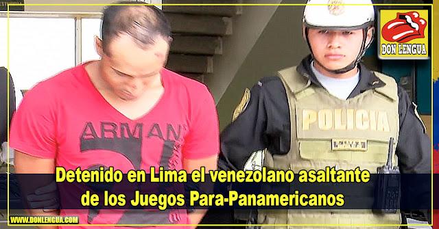 Detenido en Lima el venezolano asaltante de los Juegos Panamericanos