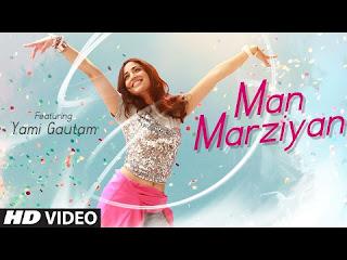 Man Marziyan Lyrics| Yami Gautam | Neeti Mohan