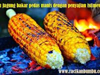 Resep bumbu Jagung bakar pedas manis dengan penyajian istimewa