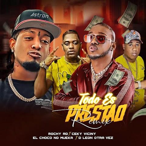 ESTRENO MUNDIAL SOLO AQUÍ ➤ Rochy RD Ft  Ceky Viciny, El Choco No Mueka & D Leon Otra Vez - Todo Es Prestao (Remix)