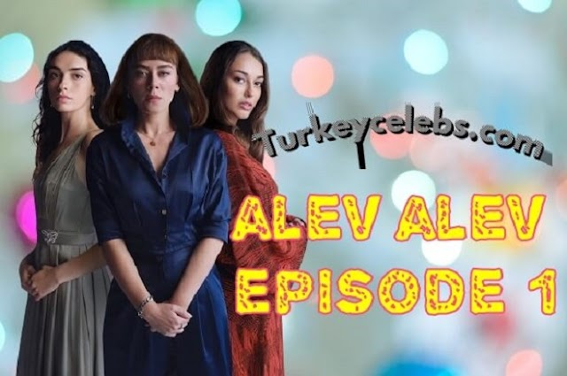 The flame series alev alev episode 1 the fate of three women.