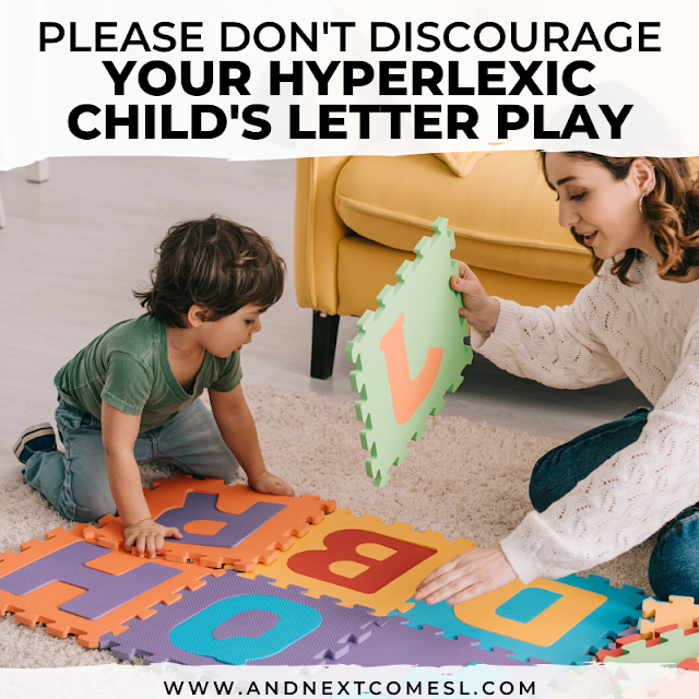If you have a toddler obsessed with the alphabet, they may have hyperlexia - please don't discourage their letter play!