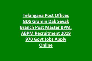 Telangana Post Offices GDS Gramin Dak Sevak Branch Post Master BPM, ABPM Recruitment 2019 970 Govt Jobs Apply Online