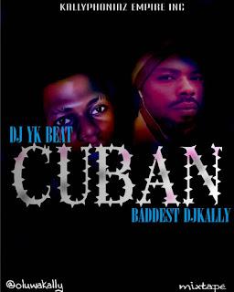 [MIXTAPE] DJ KALLY x DJ YK BEAT -- CUBAN MIXTAPE