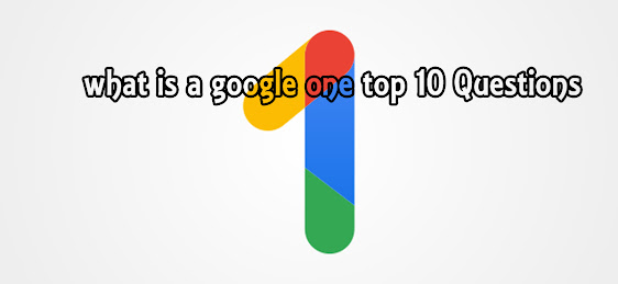 what is a google one top 10 Questions