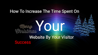 how to increase time spent on your site by your visitors