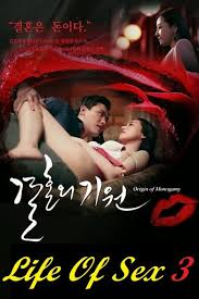 Life Of Sex 3 Full Korea 18+ Adult Movie Online Free