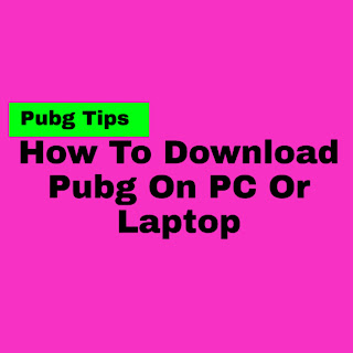 how to download pubg on pc or laptop, how to download pubg in pc and laptop