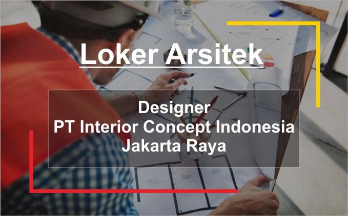 lowongan kerja arsitek PT Interior Concept Indonesia