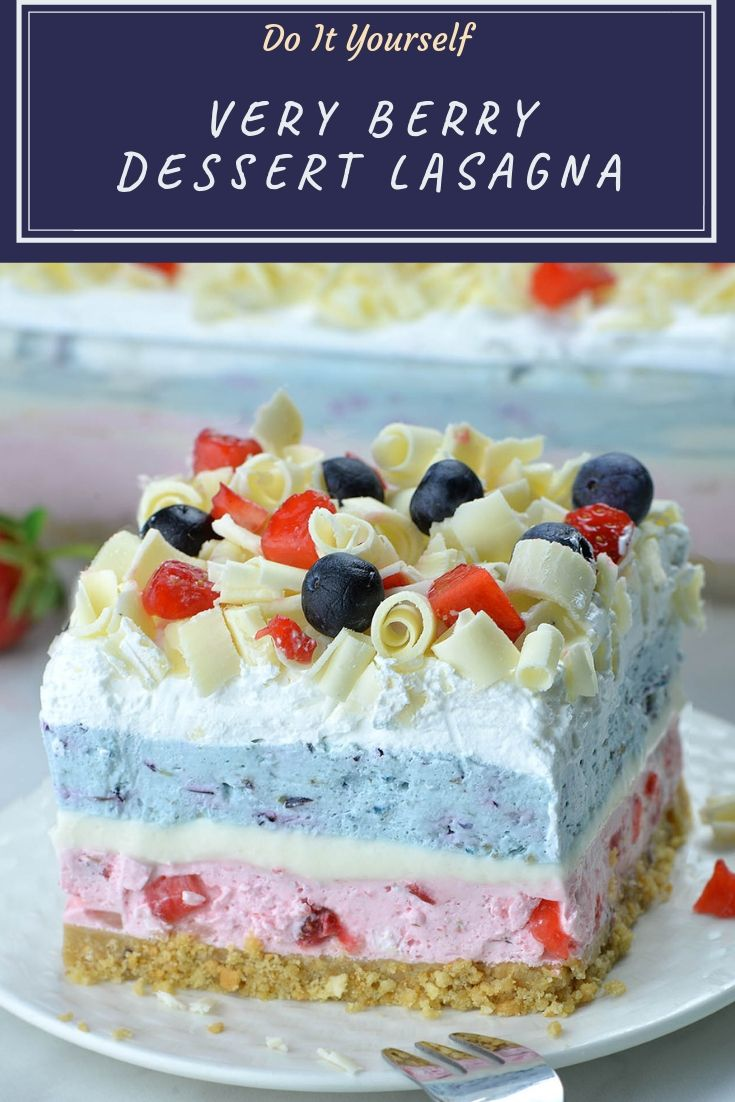 Very Berry Dessert Lasagna is easy, no bake summer dessert recipe with fresh strawberries and blueberries.