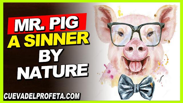 Mr. Pig, a sinner by nature - William Marrion Branham
