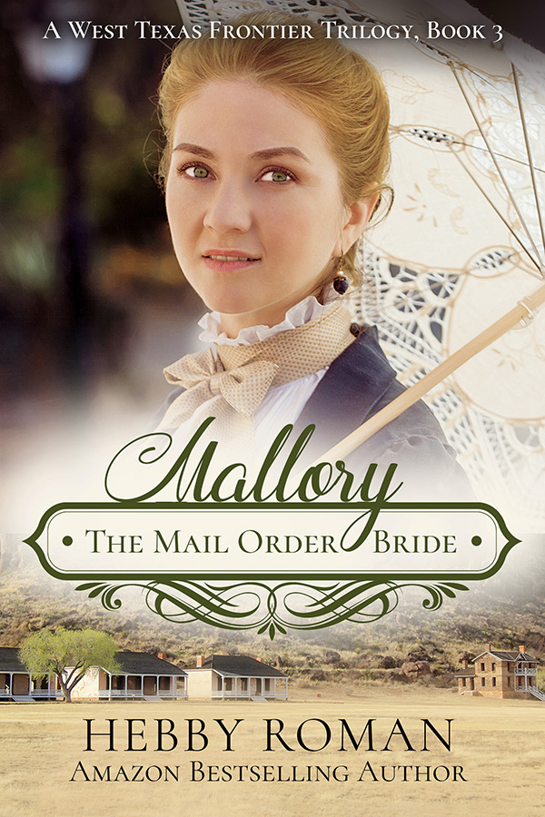 Mallory: The Mail Order Bride by Hebby Roman