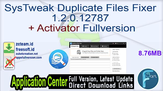 SysTweak Duplicate Files Fixer 1.2.0.12787 + Activator Fullversion