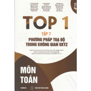 Top 1 Môn Toán Tập 7 - Phương Pháp Tọa Độ Trong Không Gian OXYZ ebook PDF EPUB AWZ3 PRC MOBI