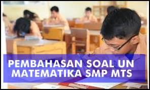 Pembahasan Soal Ujian Nasional Matematika SMP/MTS 2015