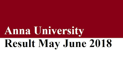 Anna University Result May June 2018