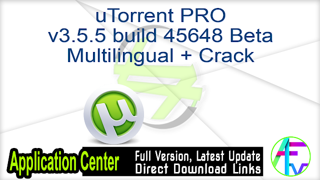 uTorrent PRO v3.5.5 build 45648 Beta Multilingual + Crack