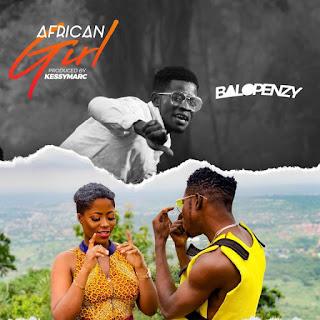 VIDEO: Balopenzy - African Girl