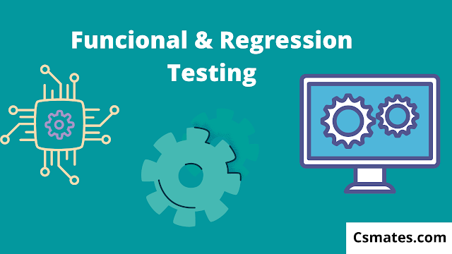 functional testing and regression testing in software engineering - csmates.com