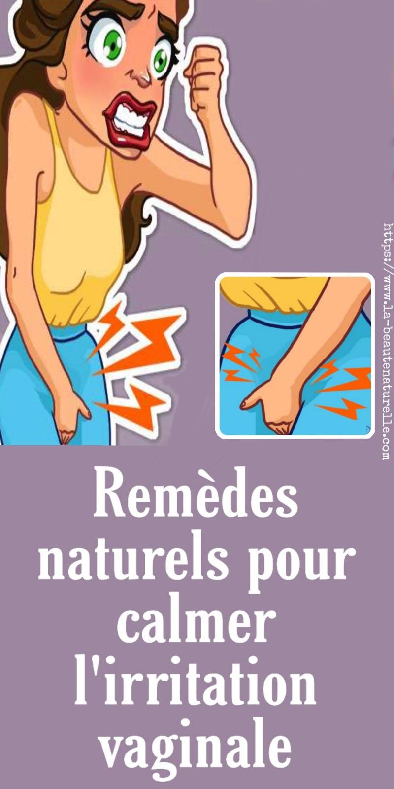 Remèdes naturels pour calmer l'irritation vaginale