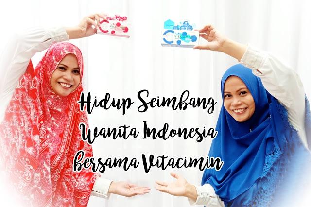 Hidup Sehat Seimbang Wanita Indonesia bersama Vitacimin