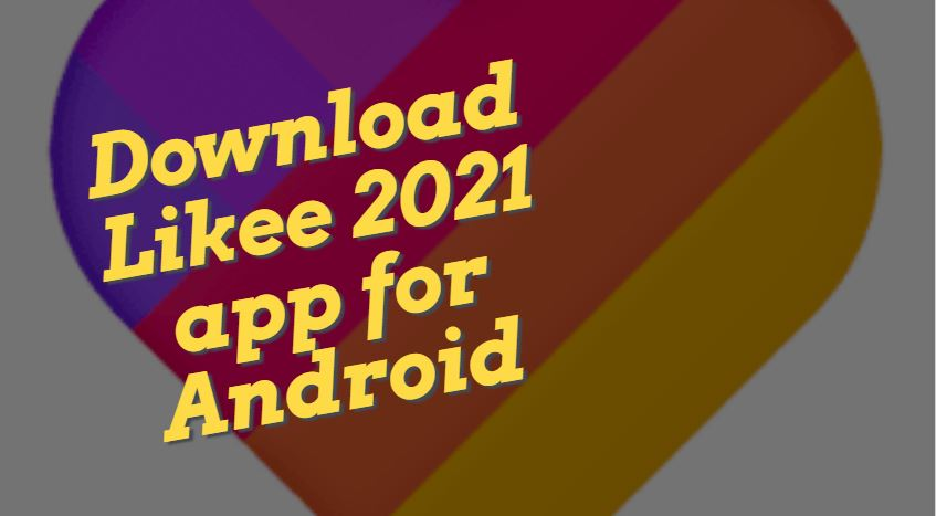 Download Likee 2021 app for Android