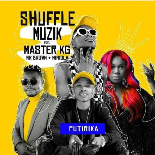 http://download846.mediafire.com/07nvkn78kcug/zbju7cnxuwyzj1m/Shuffle+Muzik+%E2%80%93+Putirika+%28feat.+Niniola%2C+Master+KG+%26+Mr+Brown%29.mp3