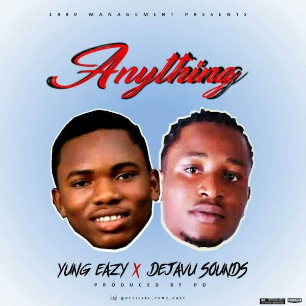 [Music] Yung Eazy Ft. Deja Vu Sounds - Anything