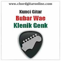 Chord Kunci Gitar Bubar Wae Klenik Genk