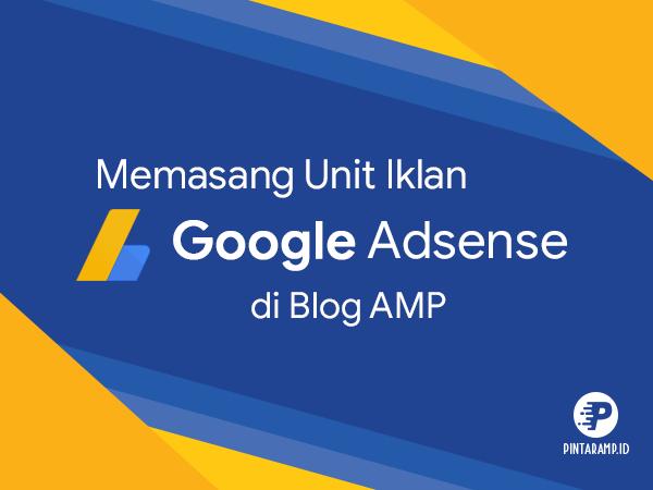 Memasang Iklan Adsense di Blogger AMP HTML