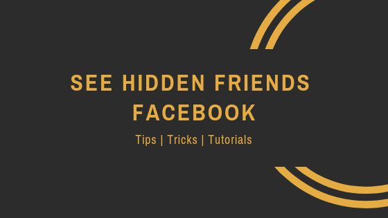 Show Hidden Friends On Facebook<br/>