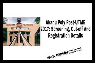 Image for Akanu Poly Post-UTME 2017: Screening, Cut-off And Registration Details