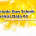 Metode Dan Teknik Analisis Data #1