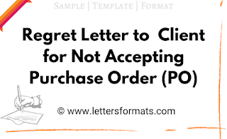 Regret Letter to Customer for Not Accepting Purchase Order