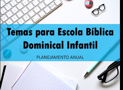 temas para escola bíblica dominical infantil