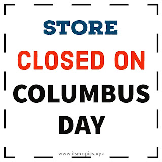 Store Closed on Columbus Day Sign Printable