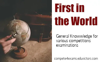 General Awareness - First in the World (#staticgk)(#compete4exams)(#eduvictors)