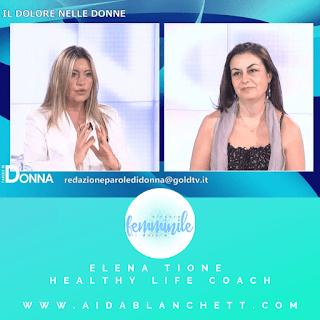 Quando Finisce Il Dolore? 2 Step [VideoReplay Puntata TV] | Elena Tione Healthy Life Coach | www.AidaBlanchett.com
